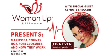 Woman Up Alliance - Lisa Even Key Note & HOA Foreclosures tickets