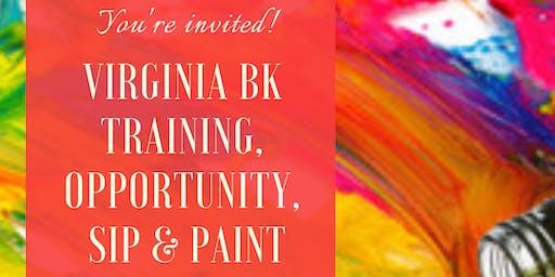 Virginia BK Opportunity, Training, Sip & Paint!