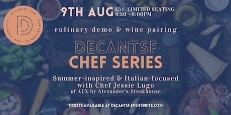 DECANTsf Chef Series w/ Chef Jessie Lugo of ALX by Alexander's Steakhouse tickets