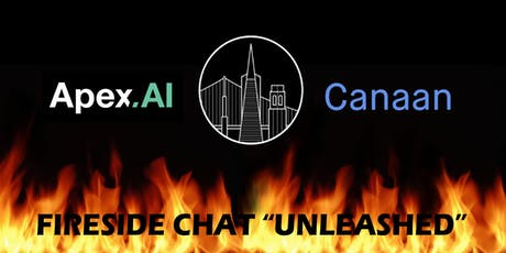 "Fireside Chat ""UNLEASHED"" w/ Apex.AI Founder and Canaan (Match.com, Ebates, Lending Club) tickets"