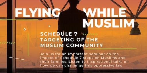 Flying While Muslim - Schedule 7 Targeting of Muslim Community