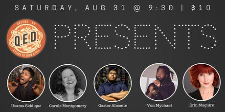 QED Presents (Usama Siddiquee, Carole Montgomery, Gastor Almonte & more!) tickets