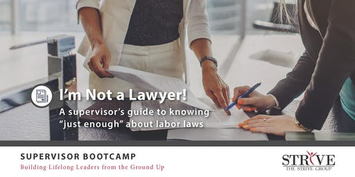 I'm Not a Lawyer: A Supervisor's Guide to Labor Laws
