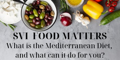 SVI Food Matters 2019 - What is the Mediterranean Diet, and what can it do for you? tickets