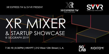XR MIXER & STARTUP SHOWCASE @ SIGGRAPH 2019 tickets