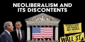Neoliberalism and Its Discontents