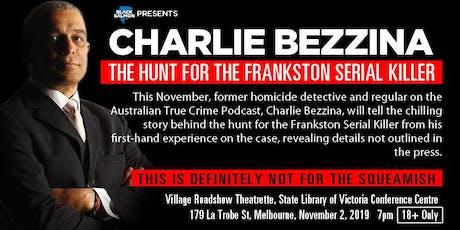 Charlie Bezzina: The Hunt for the Frankston Serial Killer tickets