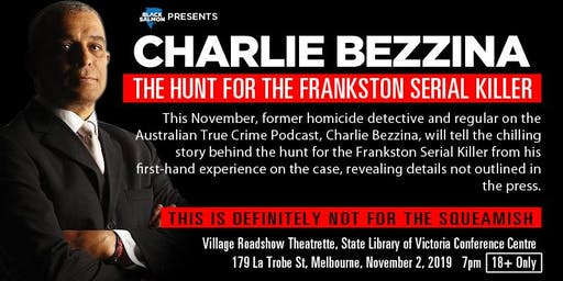Charlie Bezzina: The Hunt for the Frankston Serial Killer [SOLD OUT]