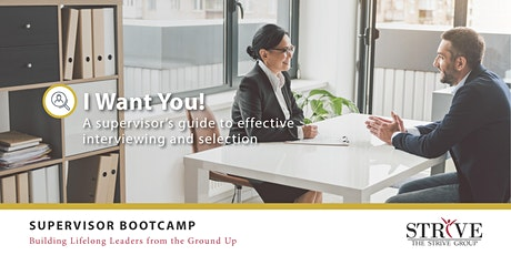 I Want You! A Supervisor's Guide to Effective Interviewing & Selection tickets