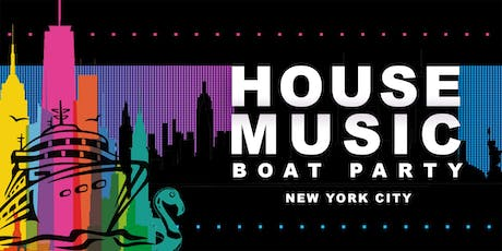 House Music Boat Party Yacht Cruise NYC: Saturday August 24th tickets