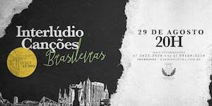 Interlúdio 2019 |Canções Brasileiras