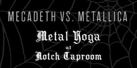 MEGADETH VS METALLICA Metal Yoga at Notch Taproom tickets