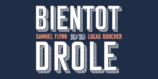 Bientôt drôle - 30/30 Lucas Boucher et Samuel Flynn