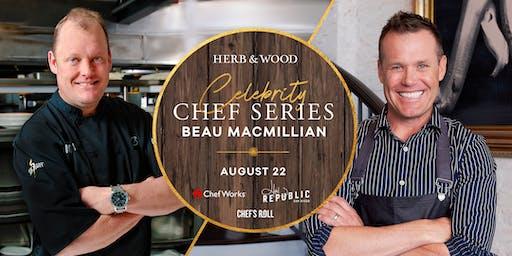 Celebrity Chef Series - Beau MacMillan & Brian Malarkey