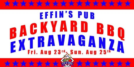 Effin's Backyard BBQ Extravaganza!! tickets
