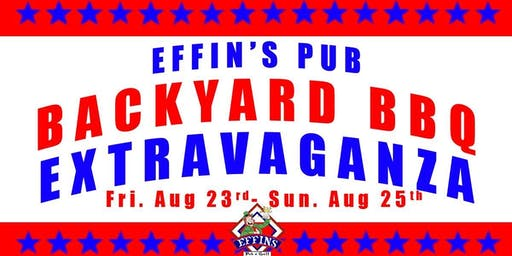 Effin's Backyard BBQ Extravaganza!!
