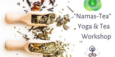 Namas-Tea: Yoga & Tea Workshop tickets