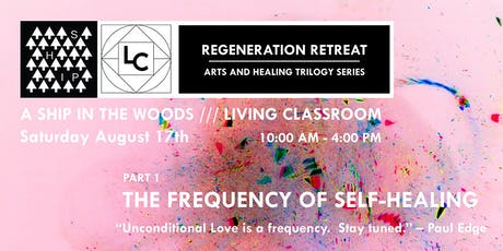Regeneration Retreat: THE FREQUENCY OF SELF-HEALING tickets