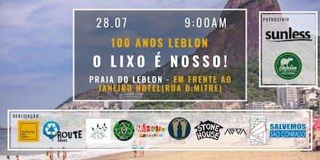 100 Anos Leblon - O Lixo é Nosso! ingressos