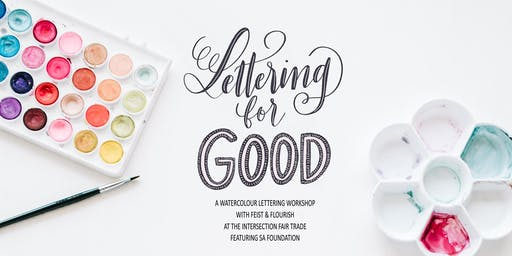 Lettering for Good - A Watercolour Lettering Workshop w/ Feist & Flourish