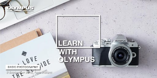 LEARN WITH OLYMPUS - BASIC PHOTOGRAPHY (KL)