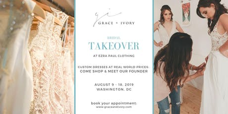 DC BRIDAL TAKEOVER | Come find your wedding dress with Grace + Ivory! tickets