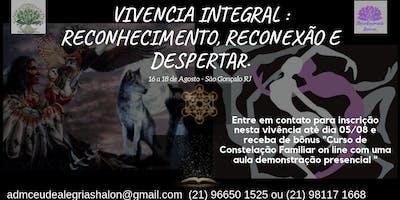 Vivencia Integral : Reconhecimento, Reconexão e Despertar.