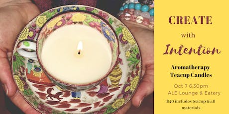Teacups +  Essential Oils + Candle Making tickets
