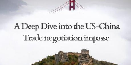 Deep dive into the US-China Trade Negotiation Impasse tickets