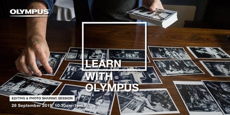 LEARN WITH OLYMPUS - EDITING & PHOTO SHARING SESSION (KL) tickets