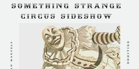 Something Strange Circus Sideshow  tickets