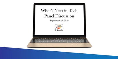 2019 Fall Speaker Series   What's Next in Tech   a Panel Discussion