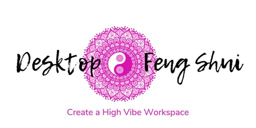 Desktop Feng Shui Workshop