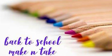 Back to School Make N Take tickets