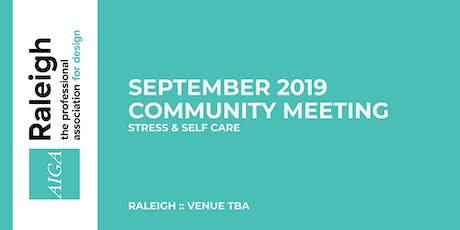 AIGA Raleigh Community Meeting | Sept 4, 2019 | Stress & Self Care tickets