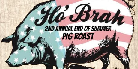 Ho' Brah's 2nd Annual End of Summer Pig Roast tickets