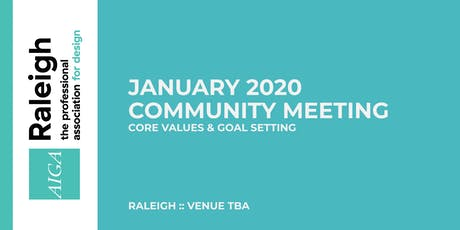 AIGA Raleigh Community Meeting | Jan 8, 2020 | Core Values & Goal Setting tickets