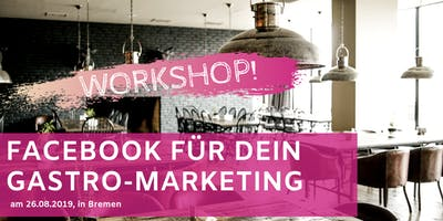 Facebook für Dein Gastro-Marketing Workshop Bremen