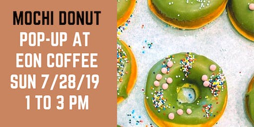 Mochi Donut Pop-Up at Eon Coffee!