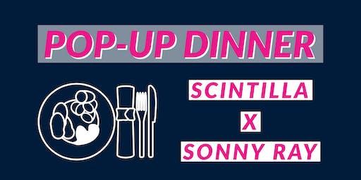 Pop-Up Dinner (Scintilla x Sonny Ray)