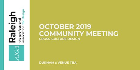 AIGA Raleigh Community Meeting | Oct 2, 2019 | Cross-Culture Design tickets