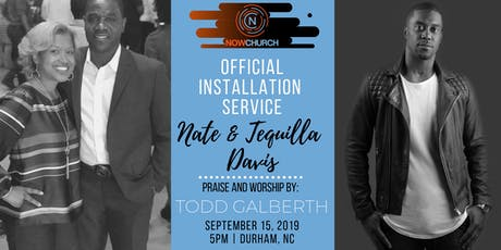 Installation of Nate & Tequilla Davis tickets