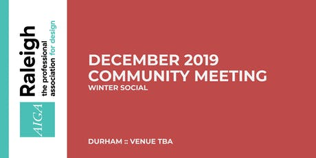 AIGA Raleigh Community Meeting | Dec 4, 2019 | Social! tickets