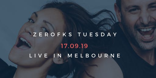 ZEROFKS TUESDAY MELBOURNE