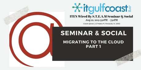 ITEN Wired By S.T.E.A.M Seminar & Social Aug 22, 2019 tickets