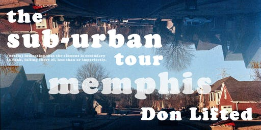 The Sub-Urban Tour featuring Don Lifted [Memphis]