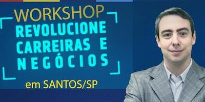 Workshop Presencial - Revolucione Carreiras e Negócios (Santos/SP)