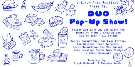 Unibrow Arts Festival Presents: Duo Pop-Up Show! tickets