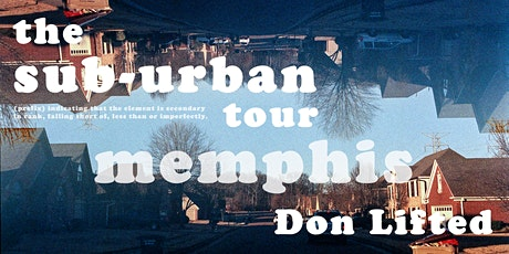 The Sub-Urban Tour featuring Don Lifted [Memphis] tickets