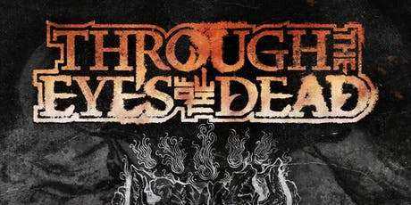Through The Eyes Of The Dead tickets